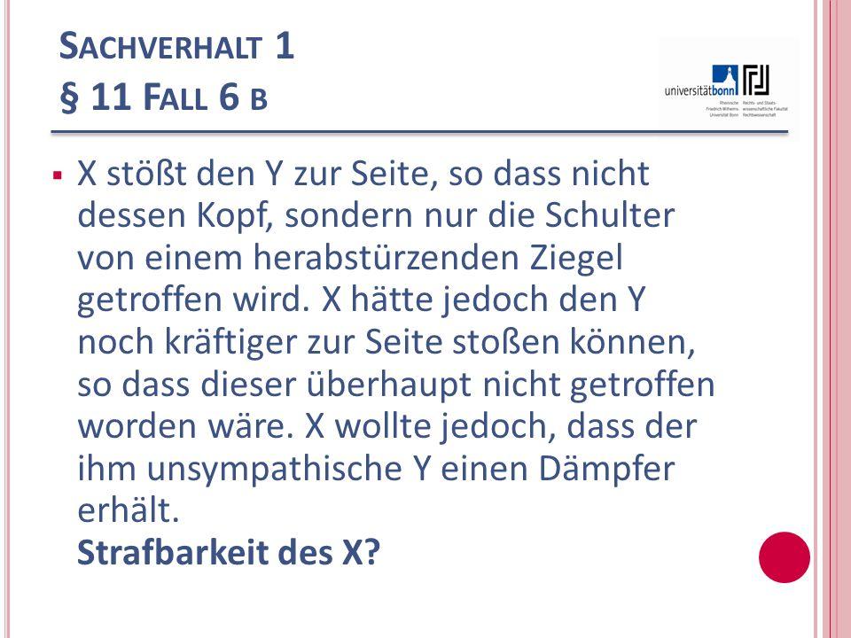 Sachverhalt 1 § 11 Fall 6 b