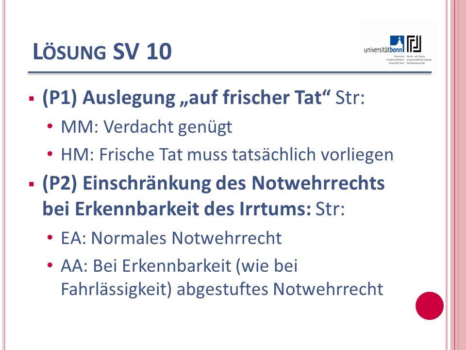 """Lösung SV 10 (P1) Auslegung """"auf frischer Tat Str:"""