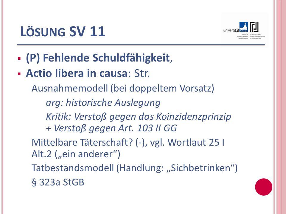 Lösung SV 11 (P) Fehlende Schuldfähigkeit, Actio libera in causa: Str.