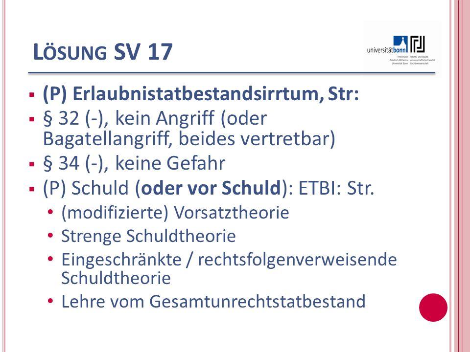 Lösung SV 17 (P) Erlaubnistatbestandsirrtum, Str: