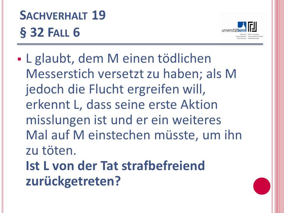 Sachverhalt 19 § 32 Fall 6