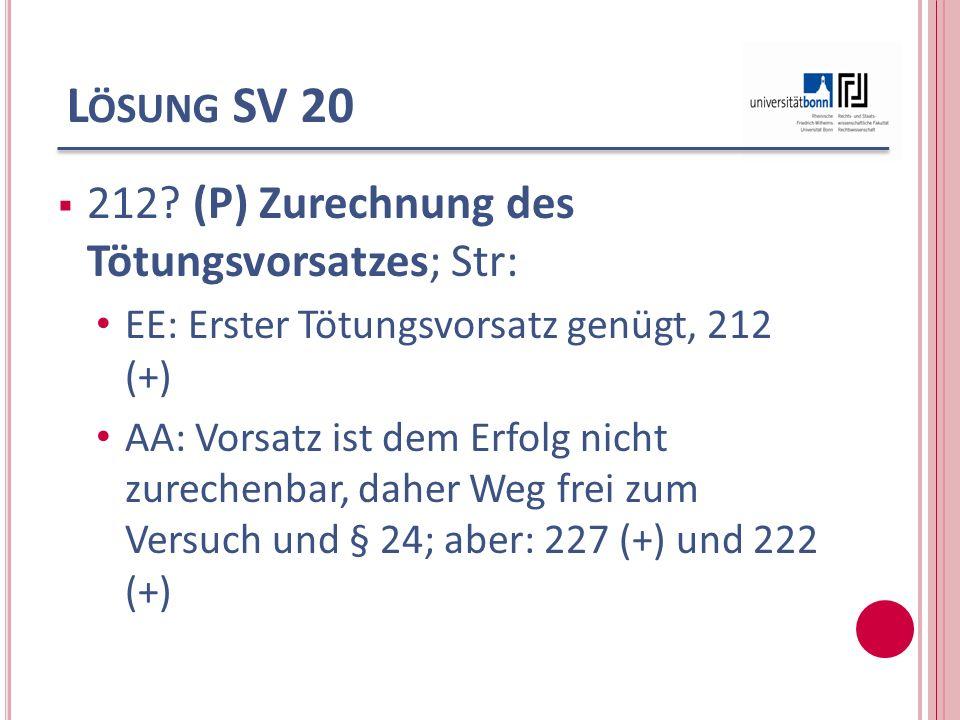Lösung SV 20 212 (P) Zurechnung des Tötungsvorsatzes; Str: