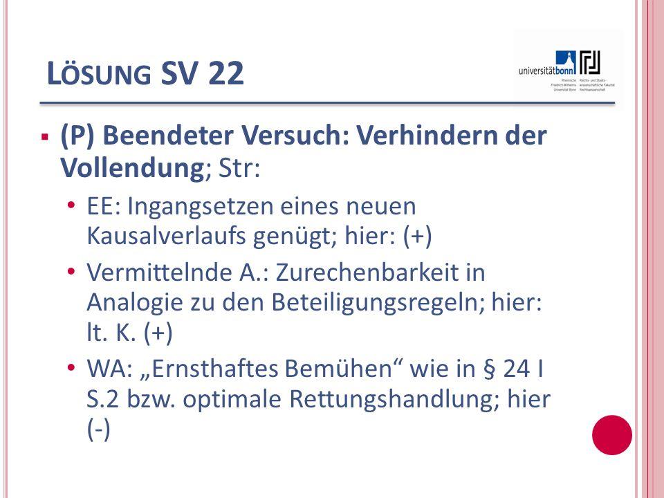 Lösung SV 22 (P) Beendeter Versuch: Verhindern der Vollendung; Str: