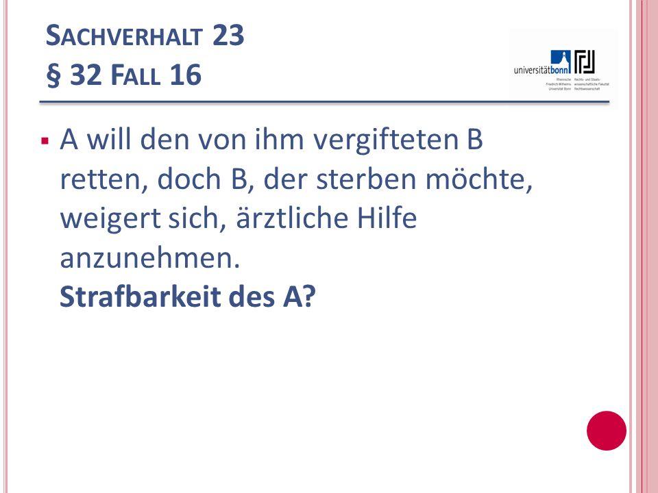 Sachverhalt 23 § 32 Fall 16