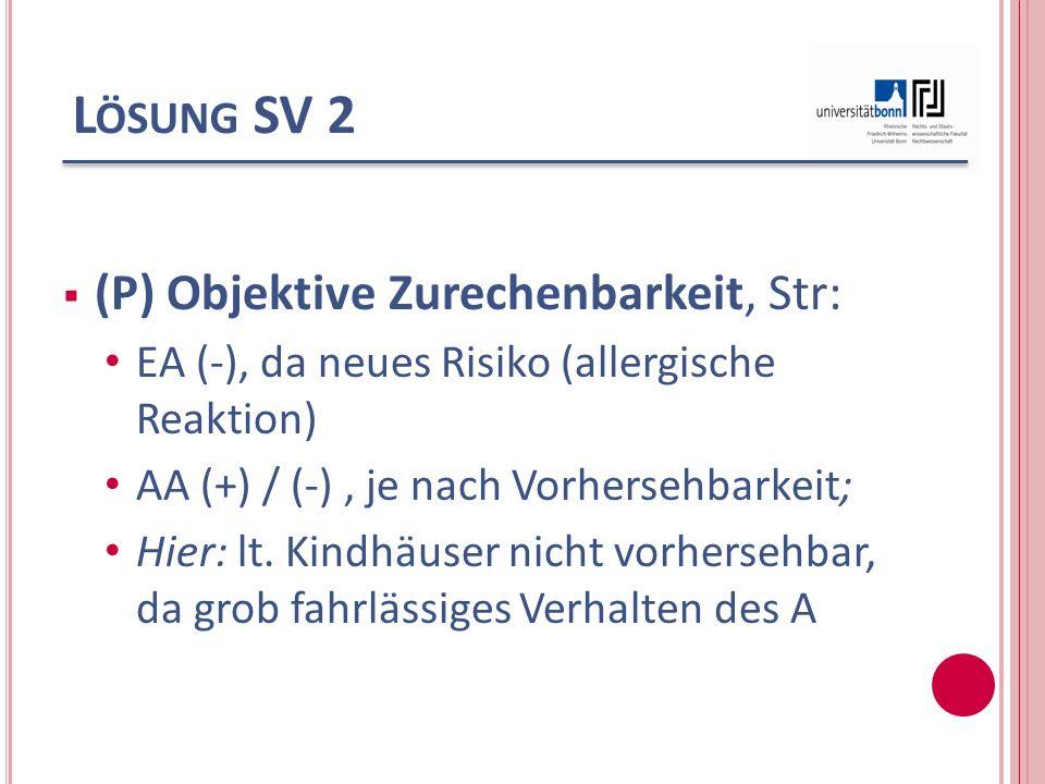 Lösung SV 2 (P) Objektive Zurechenbarkeit, Str: