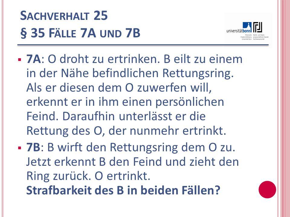 Sachverhalt 25 § 35 Fälle 7A und 7B