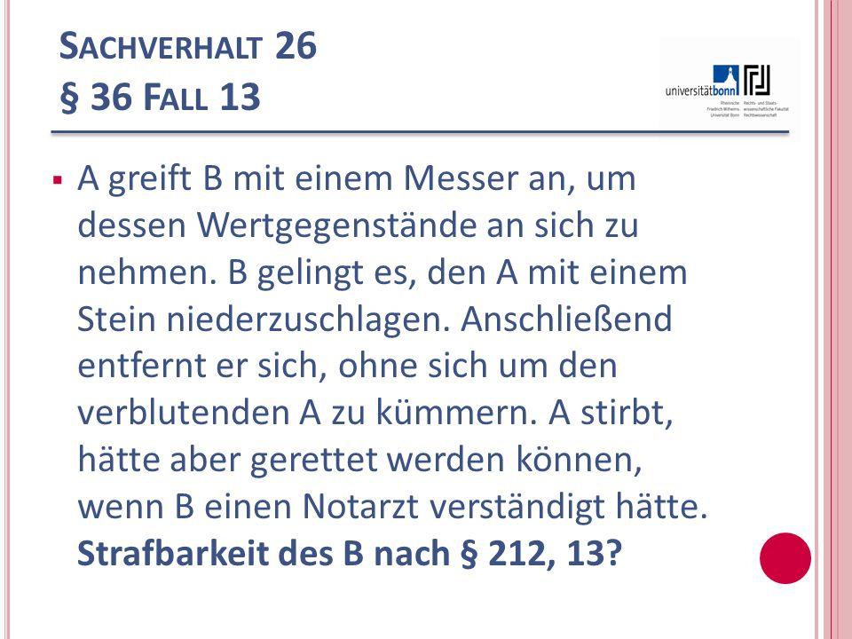 Sachverhalt 26 § 36 Fall 13