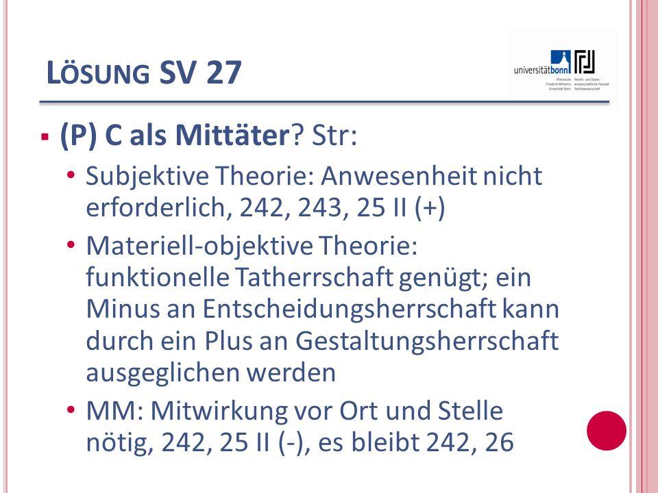 Lösung SV 27 (P) C als Mittäter Str:
