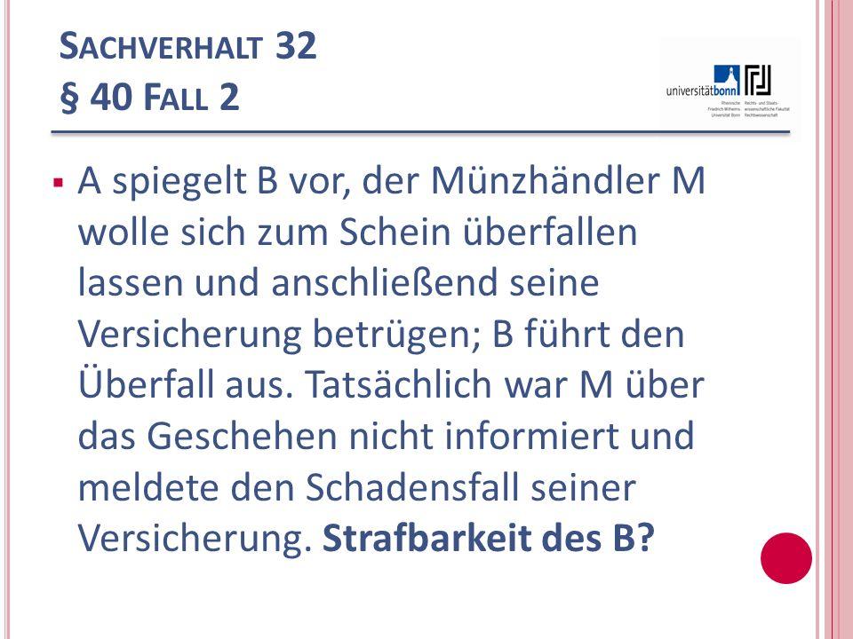 Sachverhalt 32 § 40 Fall 2