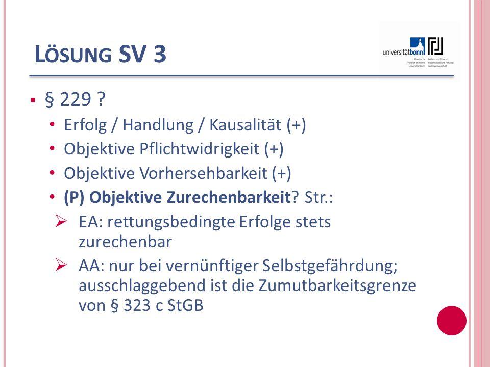 Lösung SV 3 § 229 Erfolg / Handlung / Kausalität (+)