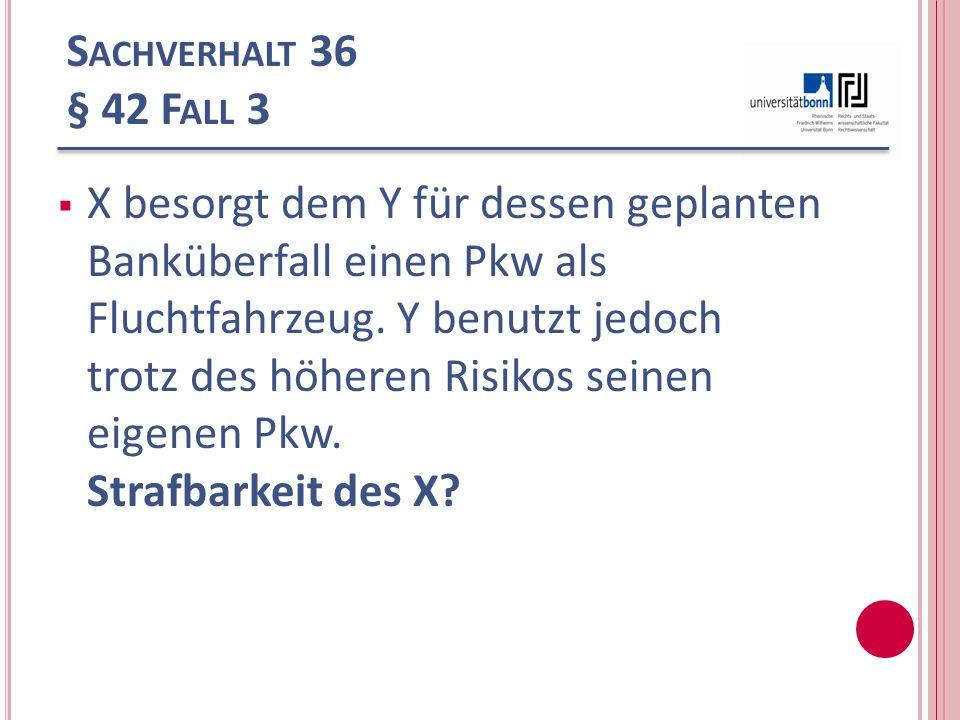 Sachverhalt 36 § 42 Fall 3