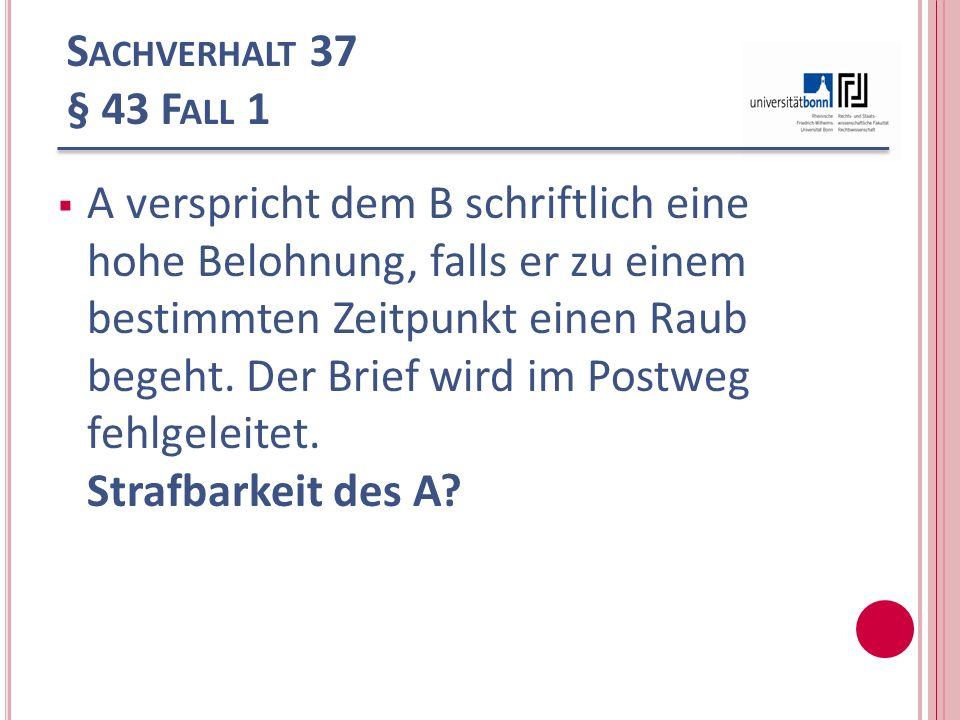 Sachverhalt 37 § 43 Fall 1