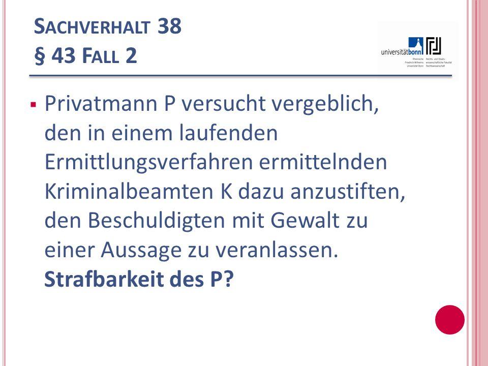 Sachverhalt 38 § 43 Fall 2