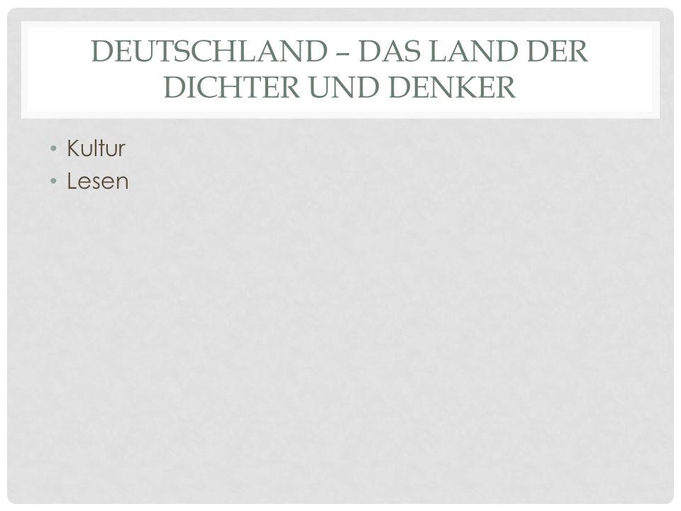 Deutschland – das Land der Dichter und Denker