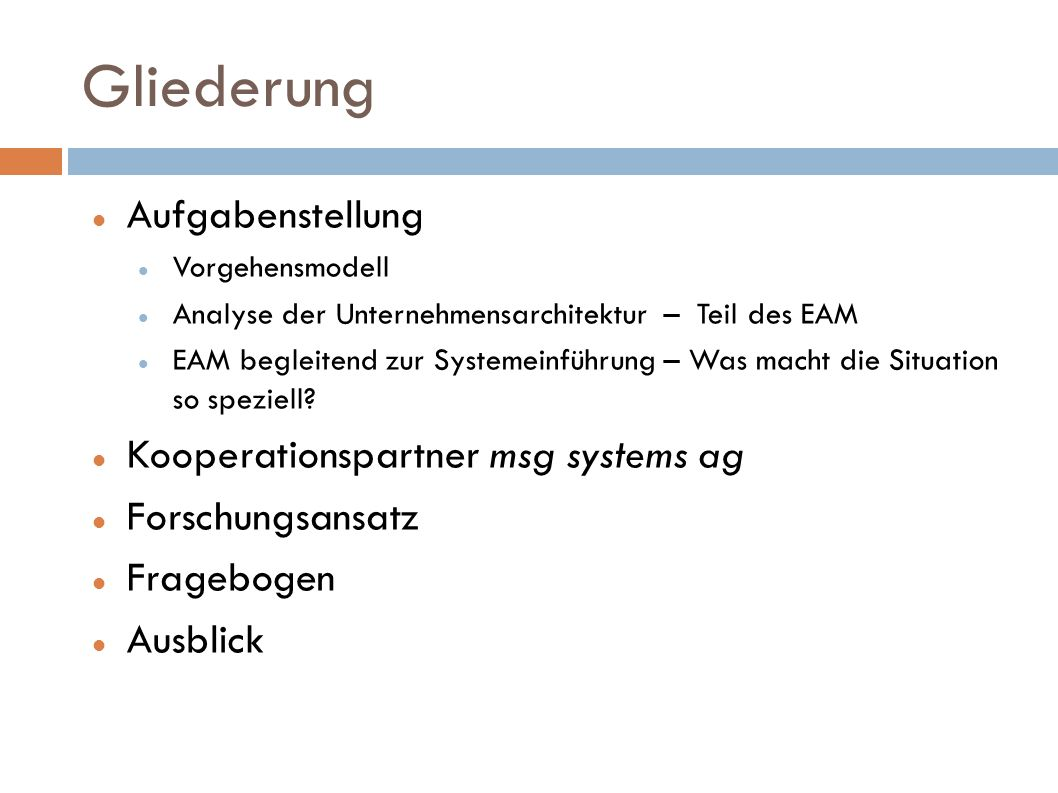 Gliederung Aufgabenstellung Kooperationspartner msg systems ag