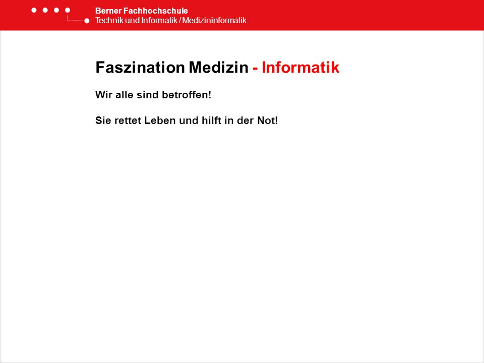 Faszination Medizin - Informatik