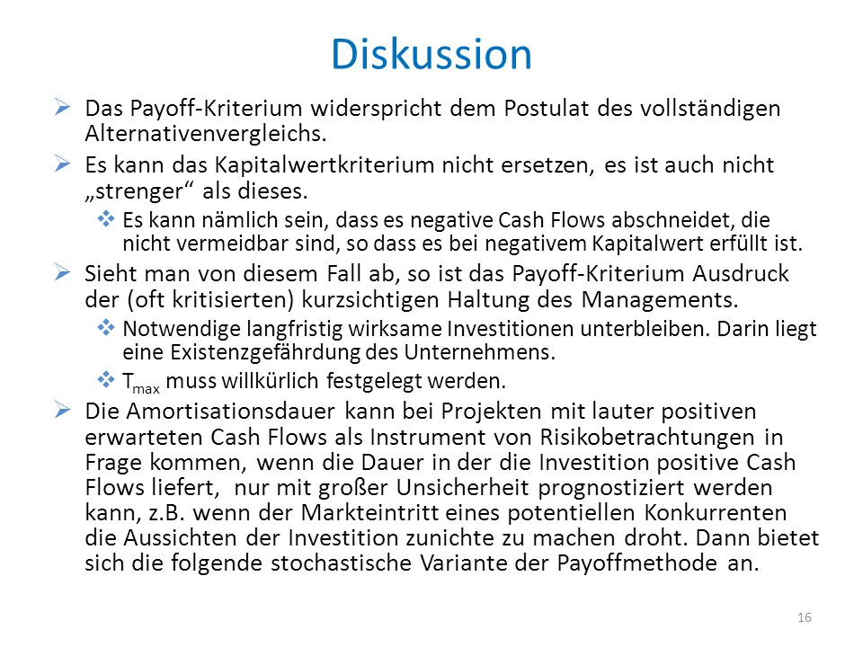 Diskussion Das Payoff-Kriterium widerspricht dem Postulat des vollständigen Alternativenvergleichs.