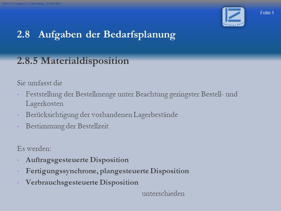 2.8 Aufgaben der Bedarfsplanung 2.8.5 Materialdisposition