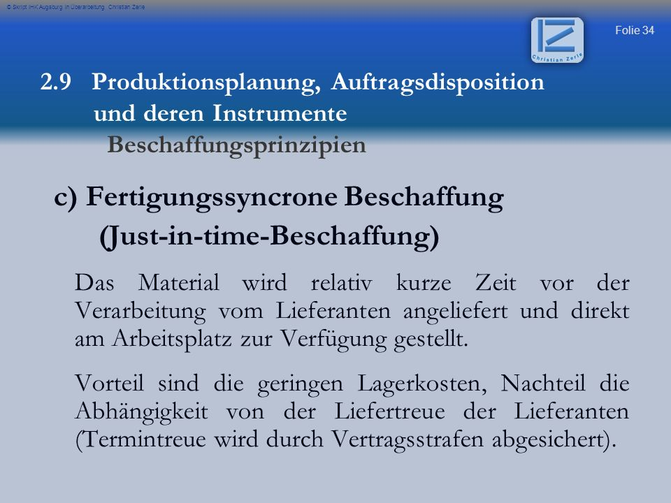 c) Fertigungssyncrone Beschaffung (Just-in-time-Beschaffung)