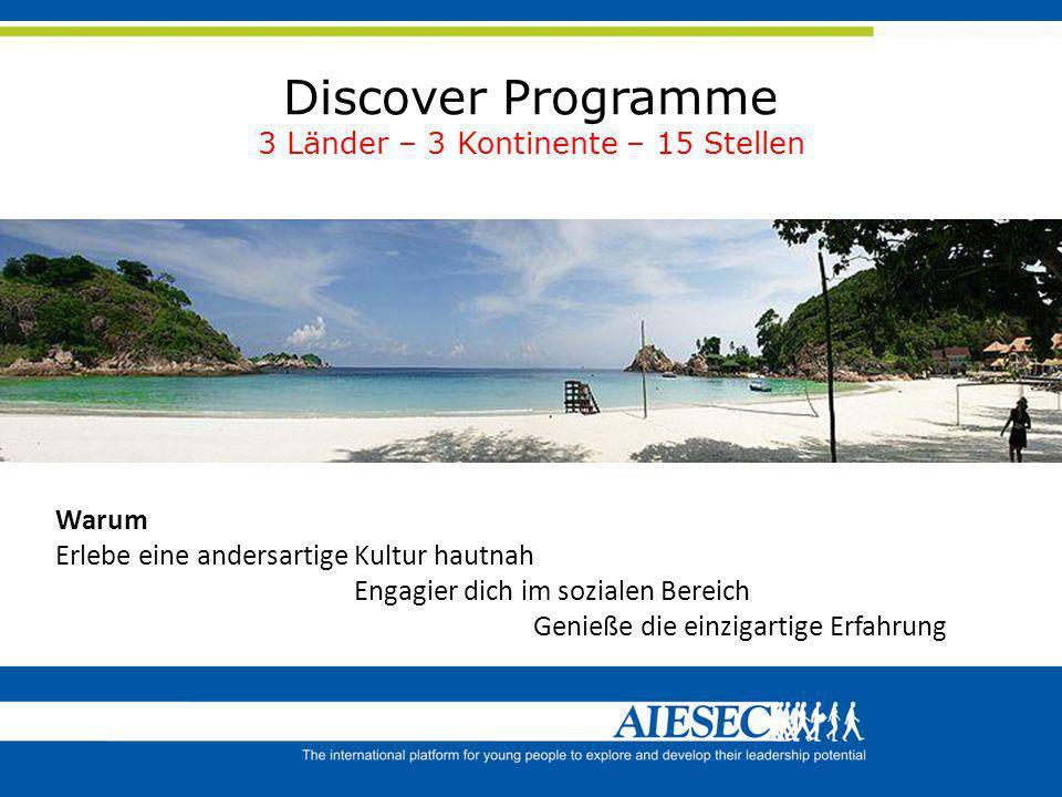 Discover Programme 3 Länder – 3 Kontinente – 15 Stellen