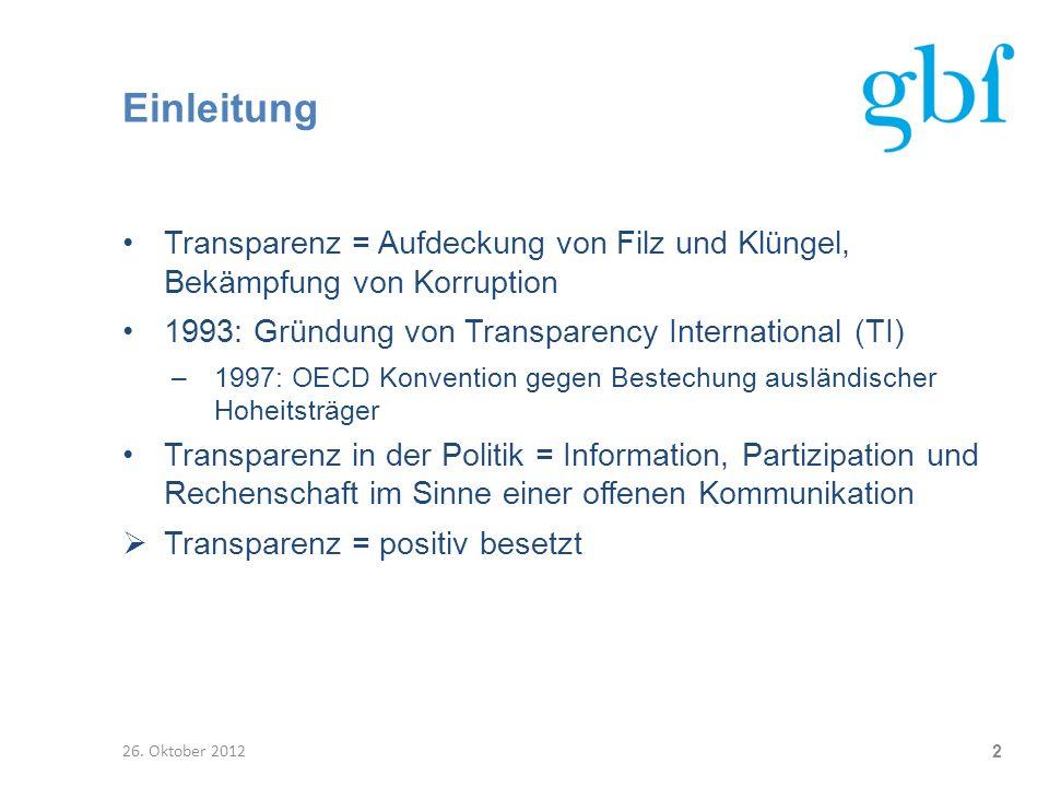 Einleitung Transparenz = Aufdeckung von Filz und Klüngel, Bekämpfung von Korruption. 1993: Gründung von Transparency International (TI)