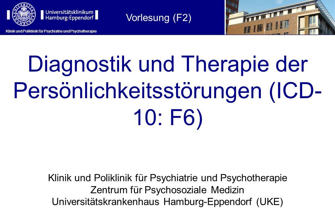 Diagnostik und Therapie der Persönlichkeitsstörungen (ICD- 10: F6)