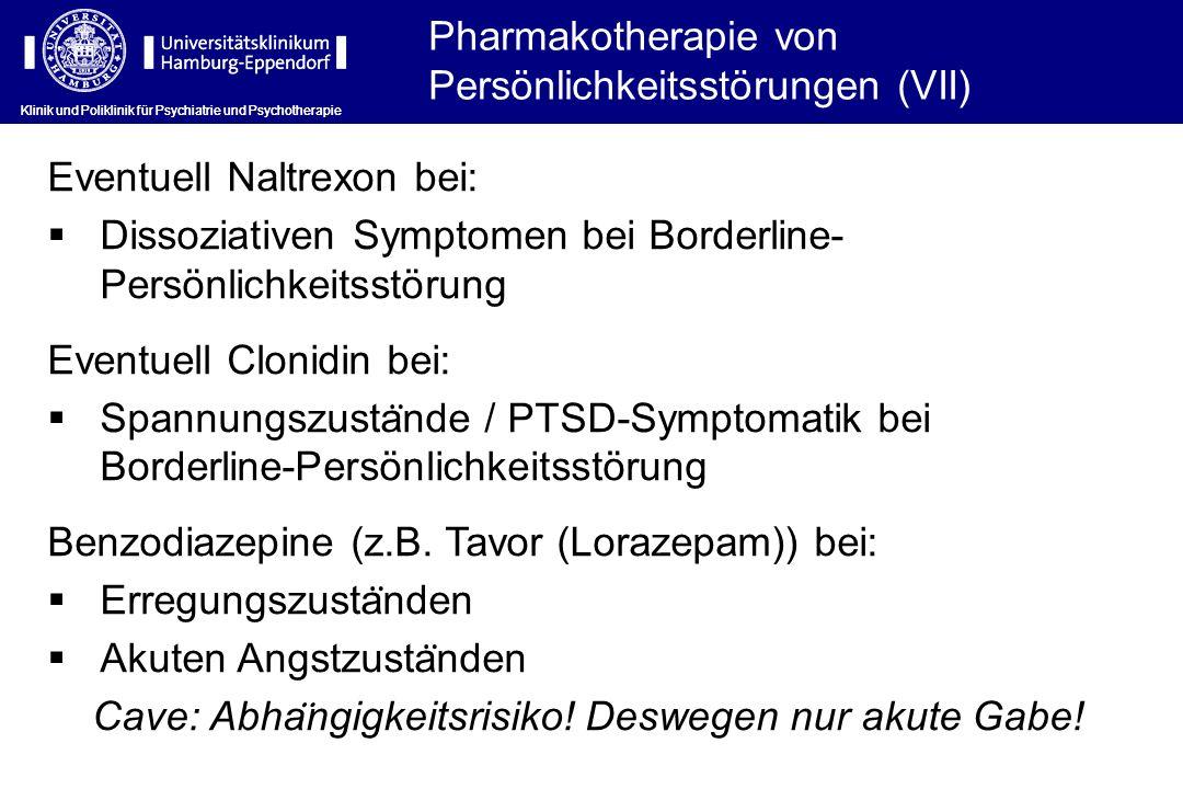 Pharmakotherapie von Persönlichkeitsstörungen (VII)