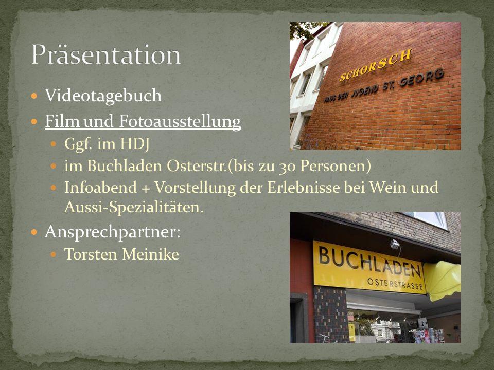 Präsentation Videotagebuch Film und Fotoausstellung Ansprechpartner: