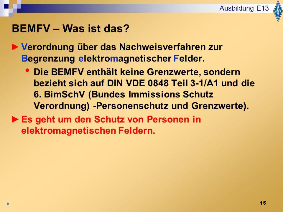 Ausbildung E13 BEMFV – Was ist das Verordnung über das Nachweisverfahren zur Begrenzung elektromagnetischer Felder.