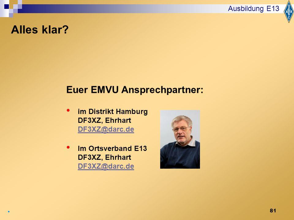Alles klar Euer EMVU Ansprechpartner: Ausbildung E13