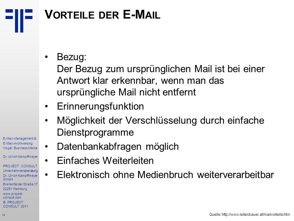 Vorteile der E-Mail Bezug: Der Bezug zum ursprünglichen Mail ist bei einer Antwort klar erkennbar, wenn man das ursprüngliche Mail nicht entfernt.