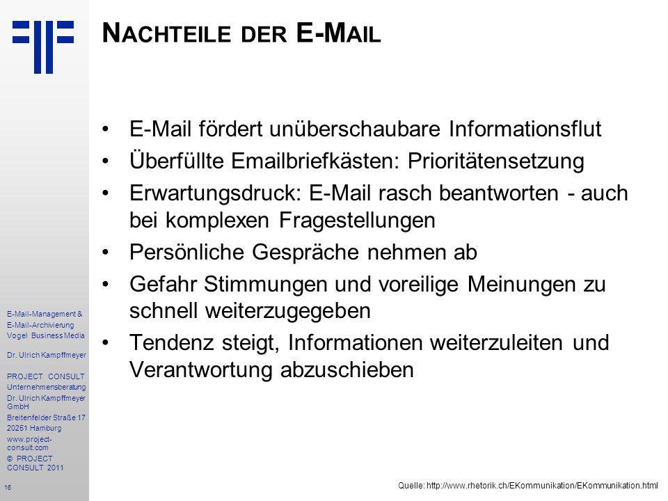 Nachteile der E-Mail E-Mail fördert unüberschaubare Informationsflut