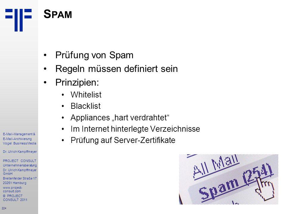 Spam Prüfung von Spam Regeln müssen definiert sein Prinzipien: