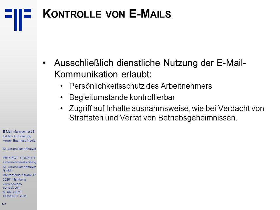 Kontrolle von E-Mails Ausschließlich dienstliche Nutzung der E-Mail-Kommunikation erlaubt: Persönlichkeitsschutz des Arbeitnehmers.