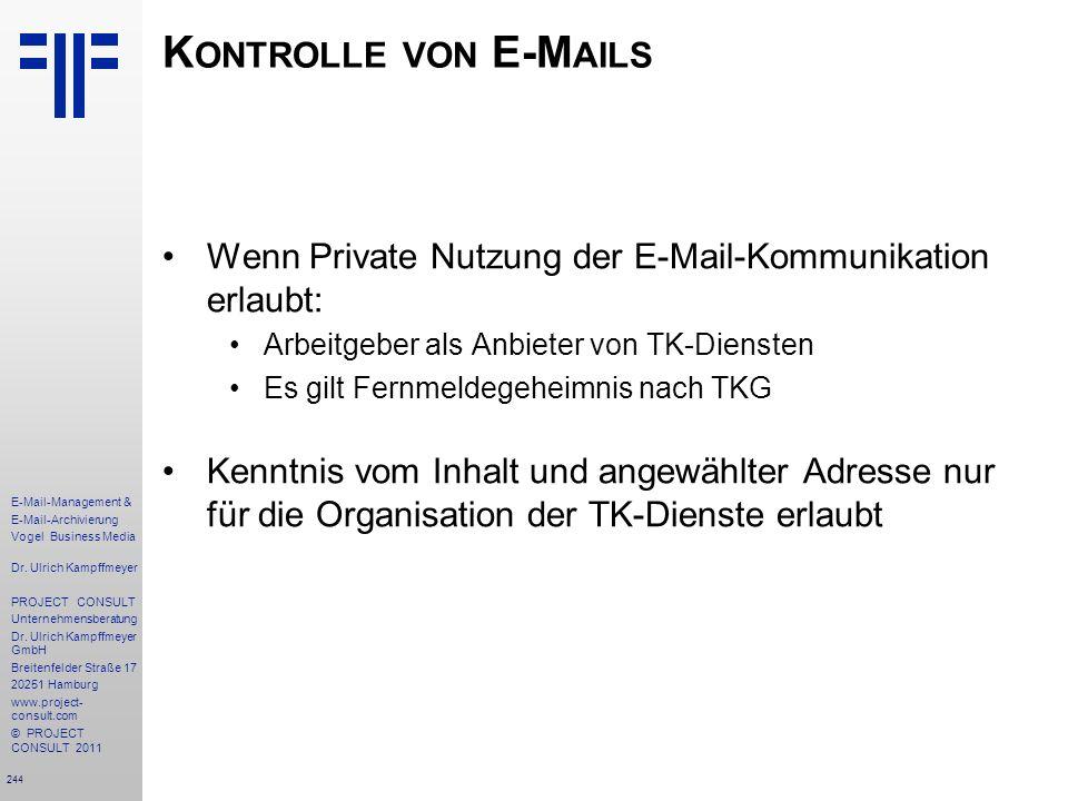 Kontrolle von E-Mails Wenn Private Nutzung der E-Mail-Kommunikation erlaubt: Arbeitgeber als Anbieter von TK-Diensten.