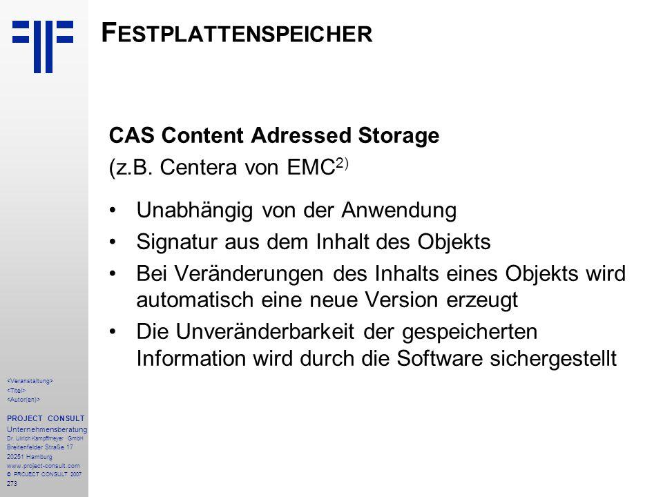 Festplattenspeicher CAS Content Adressed Storage