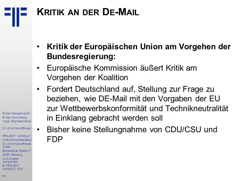 Kritik an der De-Mail Kritik der Europäischen Union am Vorgehen der Bundesregierung: Europäische Kommission äußert Kritik am Vorgehen der Koalition.