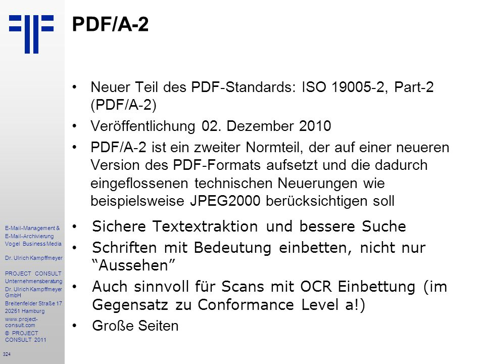 PDF/A-2 Neuer Teil des PDF-Standards: ISO 19005-2, Part-2 (PDF/A-2)