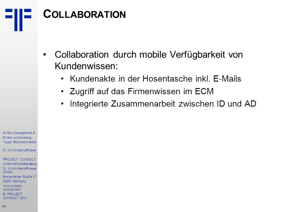 Collaboration Collaboration durch mobile Verfügbarkeit von Kundenwissen: Kundenakte in der Hosentasche inkl. E‐Mails.