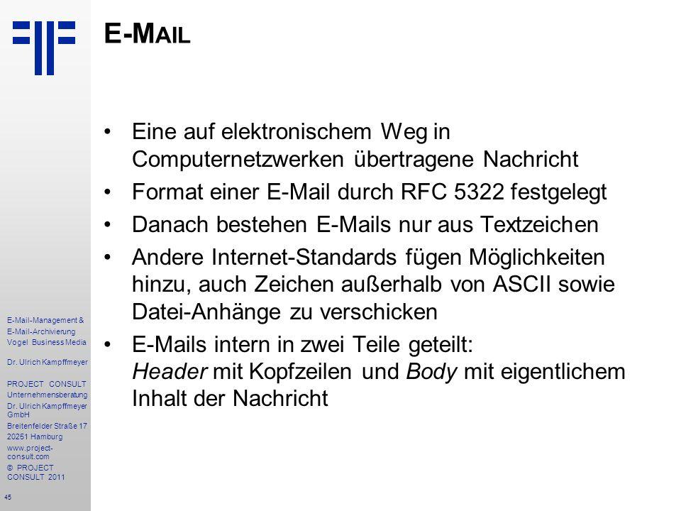 E-Mail Eine auf elektronischem Weg in Computernetzwerken übertragene Nachricht. Format einer E-Mail durch RFC 5322 festgelegt.