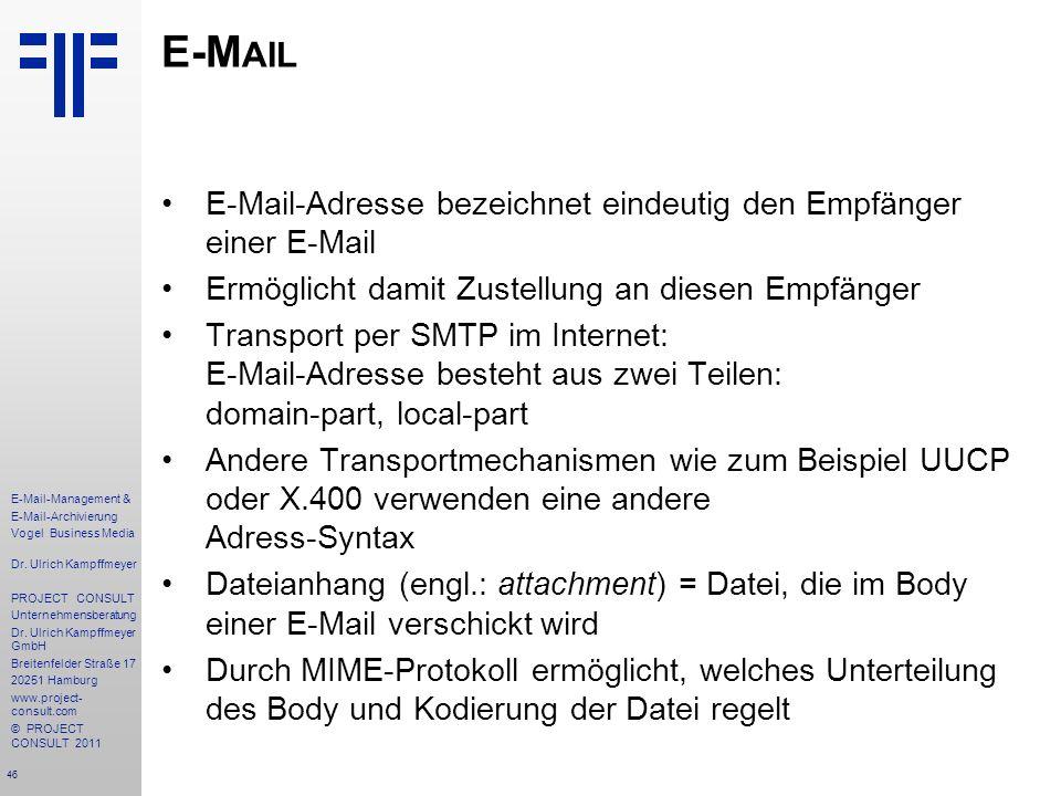 E-Mail E-Mail-Adresse bezeichnet eindeutig den Empfänger einer E-Mail