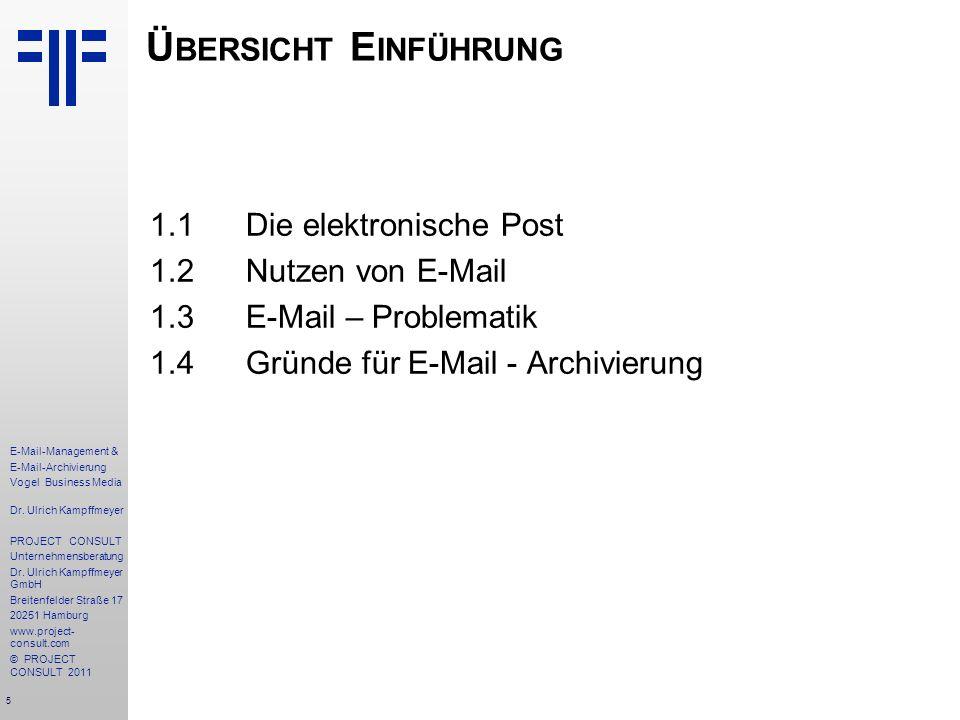 Übersicht Einführung 1.1 Die elektronische Post 1.2 Nutzen von E-Mail