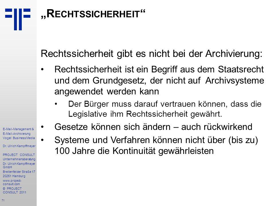 """""""Rechtssicherheit Rechtssicherheit gibt es nicht bei der Archivierung:"""