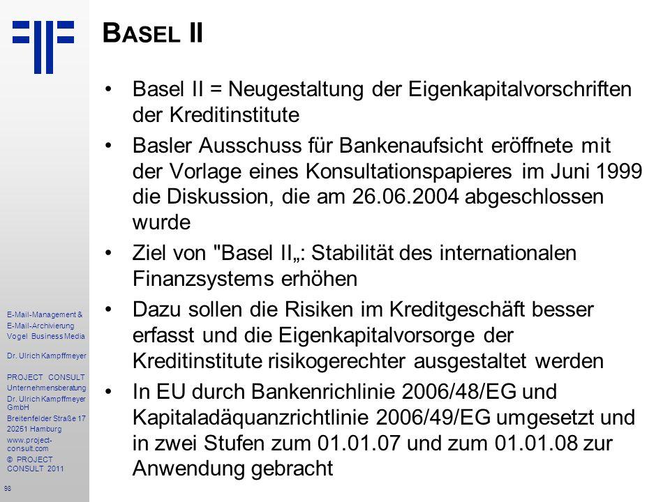 Basel II Basel II = Neugestaltung der Eigenkapitalvorschriften der Kreditinstitute.