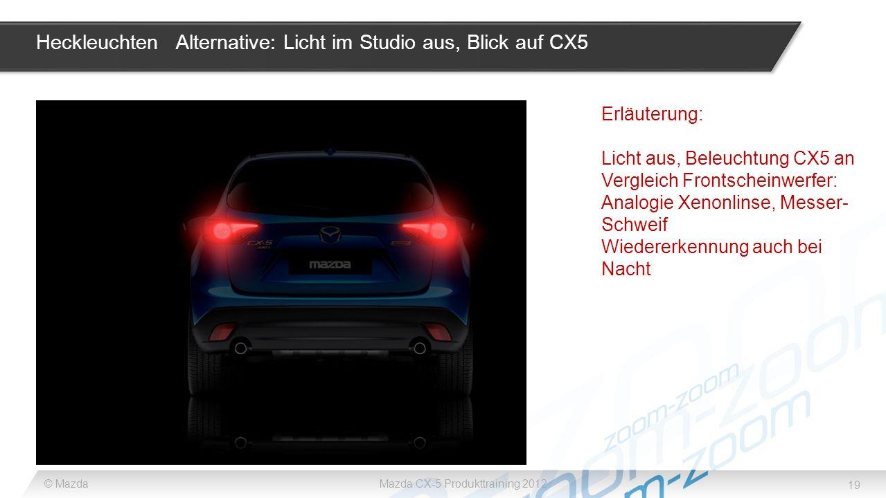 Heckleuchten Alternative: Licht im Studio aus, Blick auf CX5