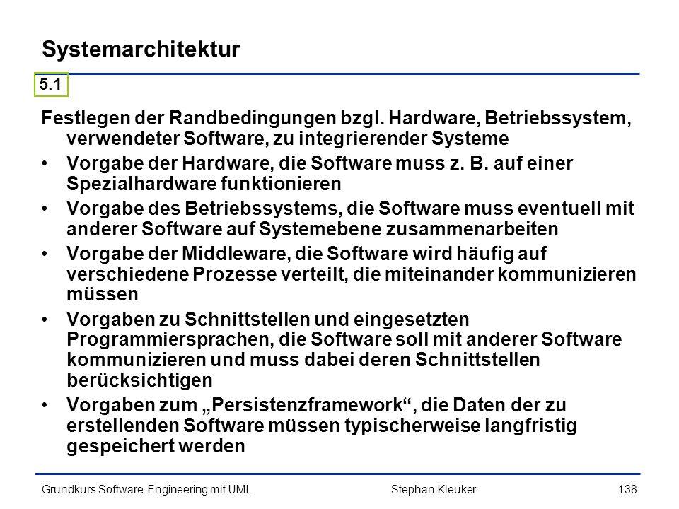 Systemarchitektur 5.1. Festlegen der Randbedingungen bzgl. Hardware, Betriebssystem, verwendeter Software, zu integrierender Systeme.