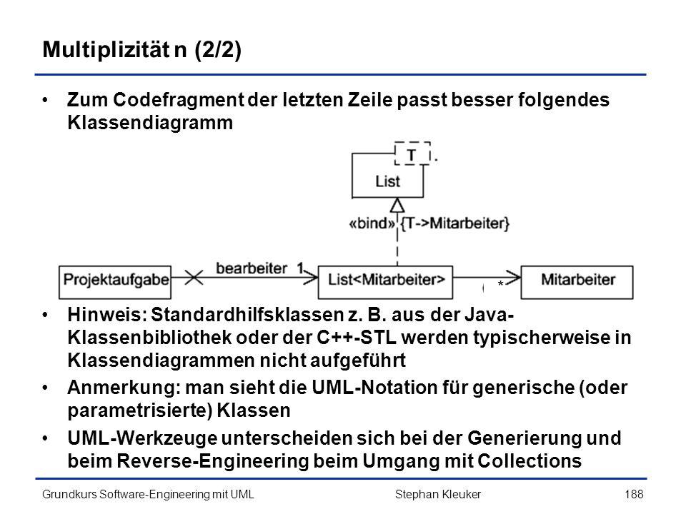 Multiplizität n (2/2) Zum Codefragment der letzten Zeile passt besser folgendes Klassendiagramm.