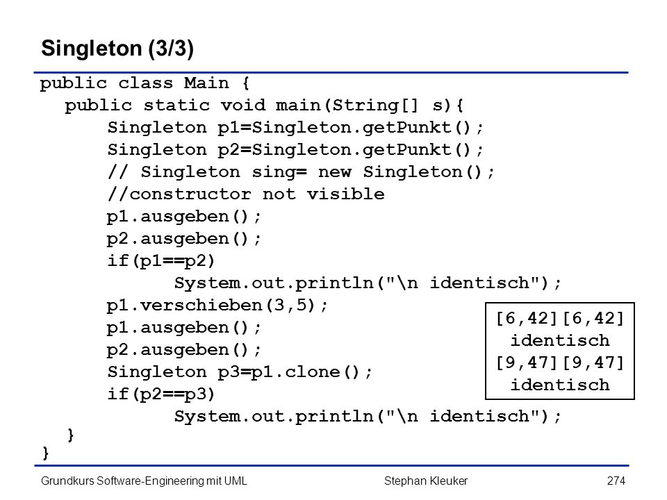 Singleton (3/3) public class Main {