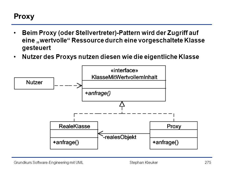 """Proxy Beim Proxy (oder Stellvertreter)-Pattern wird der Zugriff auf eine """"wertvolle Ressource durch eine vorgeschaltete Klasse gesteuert."""