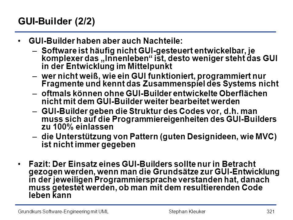 GUI-Builder (2/2) GUI-Builder haben aber auch Nachteile: